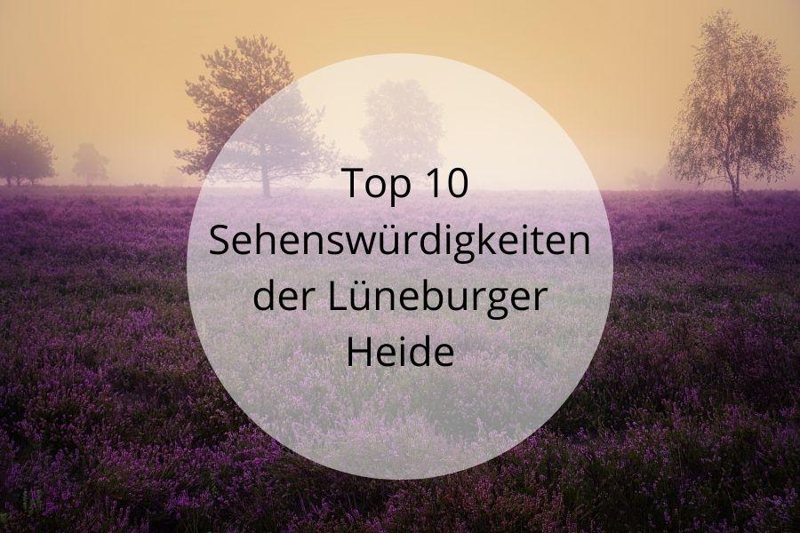Top 10 Sehenswürdigkeiten der Lüneburger Heide